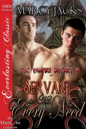 Servant to His Every Need [The Vampire District 8]