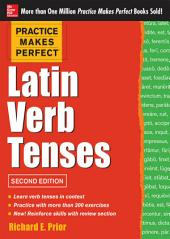 Practice Makes Perfect Latin Verb Tenses, 2nd Edition: Edition 2