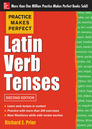 Practice Makes Perfect Latin Verb Tenses  2nd Edition