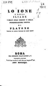 Lo Ione o Della Iliade o dello stile poetico o della interpretazione poetica...[y otras obras]