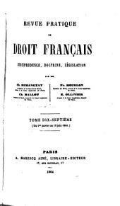 Revue pratique de droit français: Jurisprudence, doctrine, législation, Volumes17à18