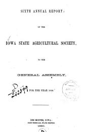 Annual Report of the Iowa State Agricultural Society, to the Governor of the State, for the Year ...: Volume 6; Volume 1859