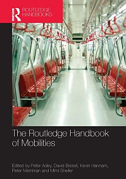 The Routledge Handbook of Mobilities PDF