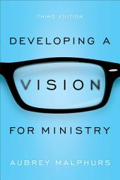 Developing a Vision for Ministry: Edition 3