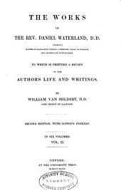 The Works of the Rev. Daniel Waterland, D.D.: To which is Prefixed a Review of the Author's Life and Writings, Volume 3