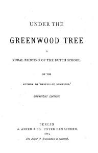 Under the Greenwood Tree  a Rural Painting of the Dutch School PDF