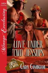 Love Under Two Jessops [The Lusty, Texas Collection] (Siren Publishing Menage Everlasting)