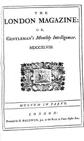The London Magazine, Or, Gentleman's Monthly Intelligencer: Volume 17