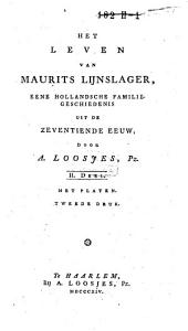Het leven van Maurits Lijnslager: eene Hollandsche familiegeschiedenis uit de zeventiende eeuw, Volume 2
