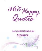 365 Happy Quotes: Daily Inspirations from Sirshree