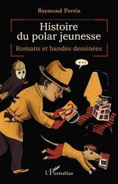 Histoire du polar jeunesse: Romans et bandes dessinées
