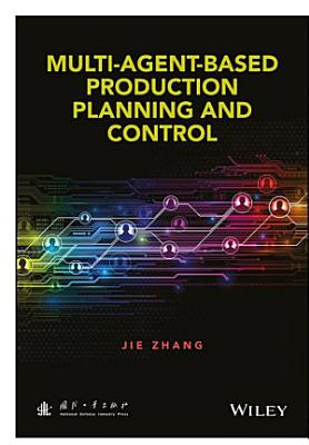 Multi Agent Based Production Planning and Control PDF