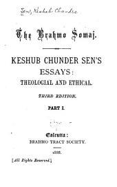 Keshub Chunder Sen's Essays: Theological and Ethical, Volume 1
