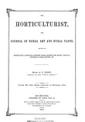 The Horticulturist, and Journal of Rural Art and Rural Taste: Volume 3; Volume 8