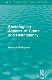 Sociological Aspects of Crime and Delinquency (Routledge Revivals)