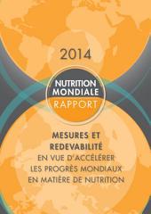 Rapport 2014 sur la nutrition mondiale: mesures et redevabilité en vue d'accélérer les progrès mondiaux en matière de nutrition