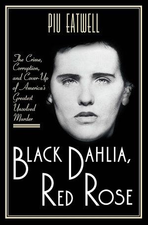 Black Dahlia  Red Rose
