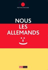 Nous les Allemands: Un peuple, au-delà des clichés