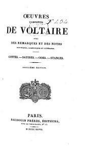 Œuvres complètes de Voltaire avec des remarques et des notes historiques, scientifiques et littéraires ...: Contes. Satires. Odes. Stances. 1827
