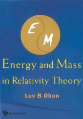 Energy and Mass in Relativity Theory