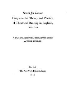 Famed for Dance  Essays on the Theory and Practice of Theatrical Dancing in England  1660 1740