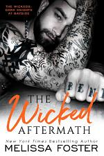 The Wicked Aftermath (The Wickeds: Dark Knights at Bayside #2) Love in Bloom Steamy Contemporary Romance