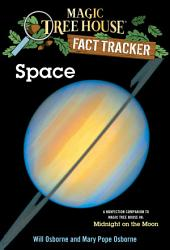 Space: A Nonfiction Companion to Magic Tree House #8: Midnight on the Moon