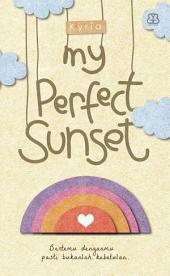 My Perfect Sunset: Bertemu Denganmu Pasti Bukanlah Kebetulan