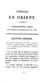 Voyages en Orient, de l'année 1821 à l'année 1829. Constantinople, Grèce: Volume1