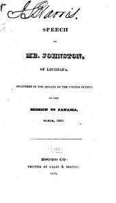 Speech of Mr. Johnston, of Louisiana: Delivered in the Senate of the United States, on the Mission to Panama, March, 1826