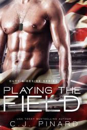 Playing the Field: Duty & Desire, Book 4