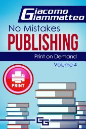 Print on Demand—Who to Use to Print Your Books: No Mistakes Publishing