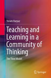 Teaching and Learning in a Community of Thinking: The Third Model