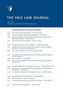 Yale Law Journal  Symposium   The Meaning of the Civil Rights Revolution  Volume 123  Number 8   June 2014  PDF