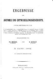 Ergebnisse der Anatomie und Entwicklungsgeschichte: Reviews of anatomy, embryology and cell biology. Revues d'anatomie et de morphologie experimentale, Volume 2