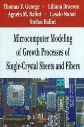 Microcomputer Modeling of Growth Processes of Single-crystal Sheets and Fibers
