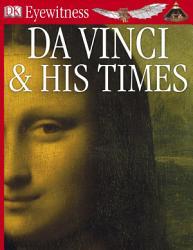 DK Eyewitness Books  Da Vinci And His Times PDF