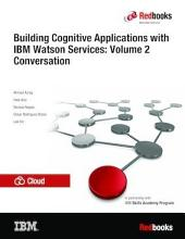 Building Cognitive Applications with IBM Watson Services: Volume 2 Conversation