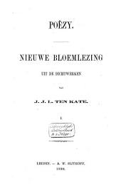 Poëzy: nieuwe bloemlezing uit de dichtwerken van J.J.L. ten Kate, Volume 1