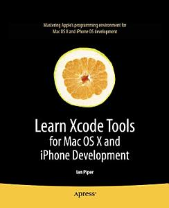 Learn Xcode Tools for Mac OS X and iPhone Development