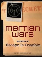 Martian Wars: Escape Is Possible (Episode 2)