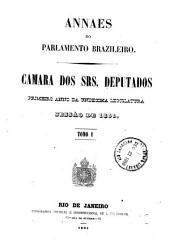 Anais da Câmara dos Deputados: Volume 1,Partes 1-2