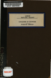 The Abridged Catalogue of the Pictures in the National Gallery: With Short Biographical Notices of the Painters. Foreign Schools