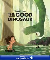 Disney Classic Stories: The Good Dinosaur: A Disney Storybook with Audio