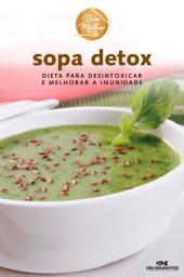 Sopa Detox: Dieta para desintoxicar e melhorar a imunidade