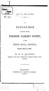 Put Up Thy Sword: A Discourse Delivered Before Theodore Parker's Society, at the Music Hall, Boston, Sunday, March 11, 1860