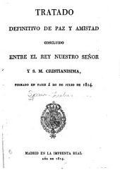 Tratado definitivo de paz y amistad concluido entre el rey nuestro señor y S.M. cristianísima