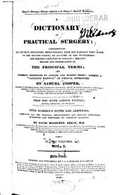 "A Dictionary of Practical Surgery: Comprehending All the Most Interesting Improvements, from the Earliest Times Down to the Present Period : an Account of the Instruments and Remedies Employed in Surgery, the Etymology and Signification of the Principal Terms : and Numerous References to Ancient and Modern Works, Forming a ""catalogue Raisonné"" of Surgical Literature"