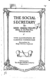 The Social Secretary: With Illustrations by Clarence F. Underwood; Decorations by Ralph Fletcher Seymour