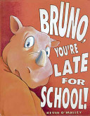 Bruno  You re Late for School  PDF